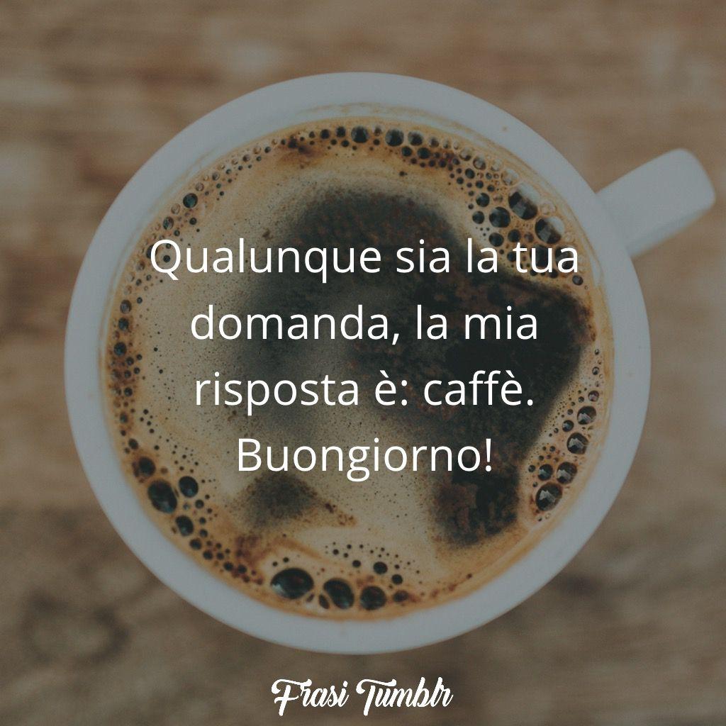 frasi buongiorno caffe