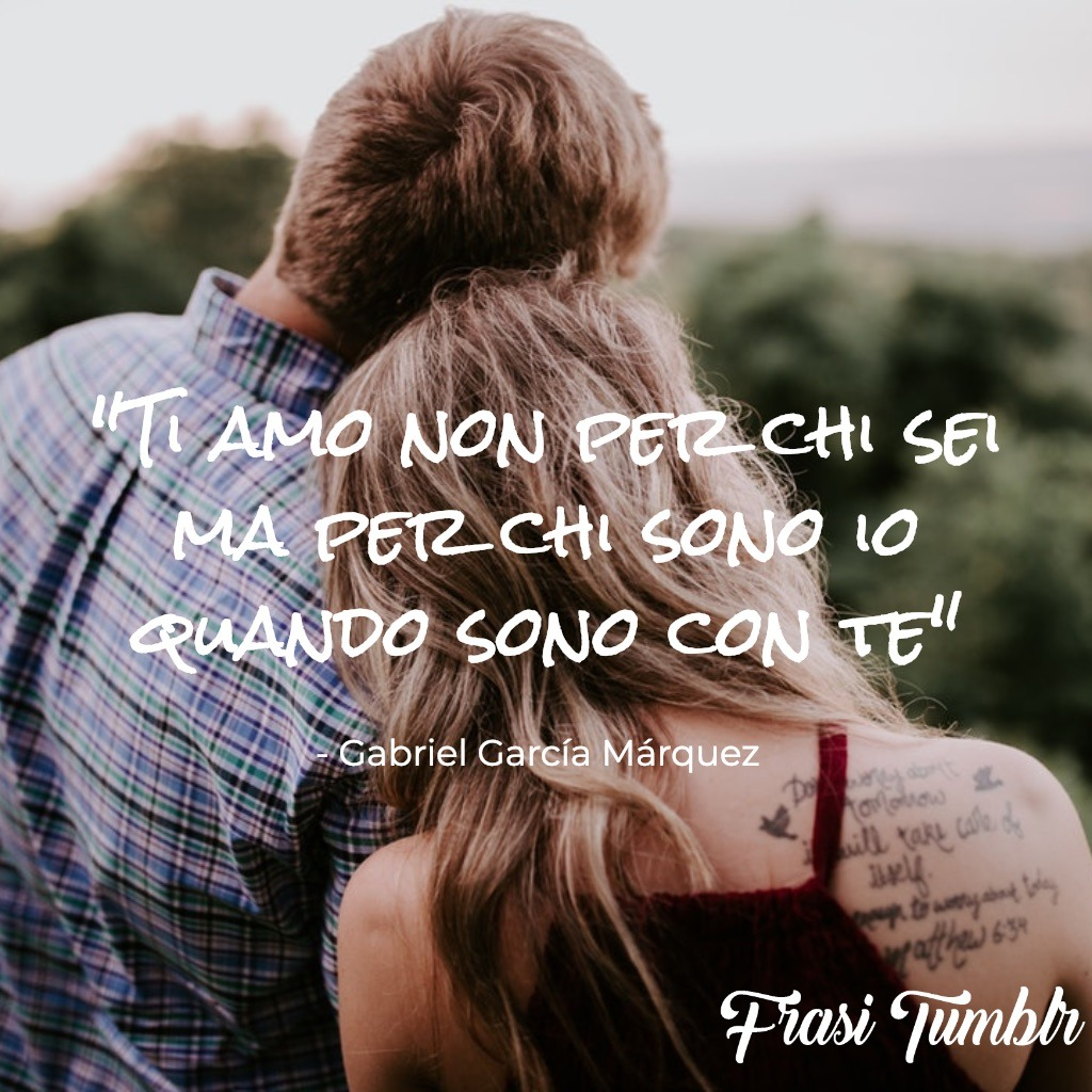 frase amore lei sono io con te marquez