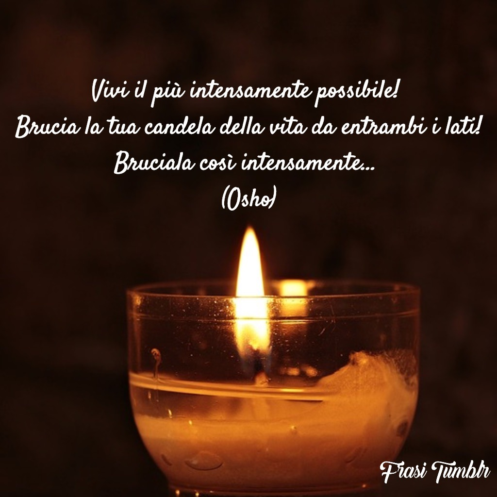 frasi osho vita candela brucia intensamente