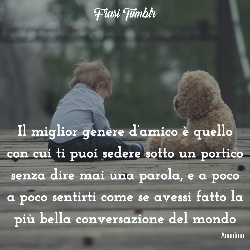 amiche amicizia amica frasi miglior genere amico sedere silenzio parola bella conversazione mondo frase anonimo