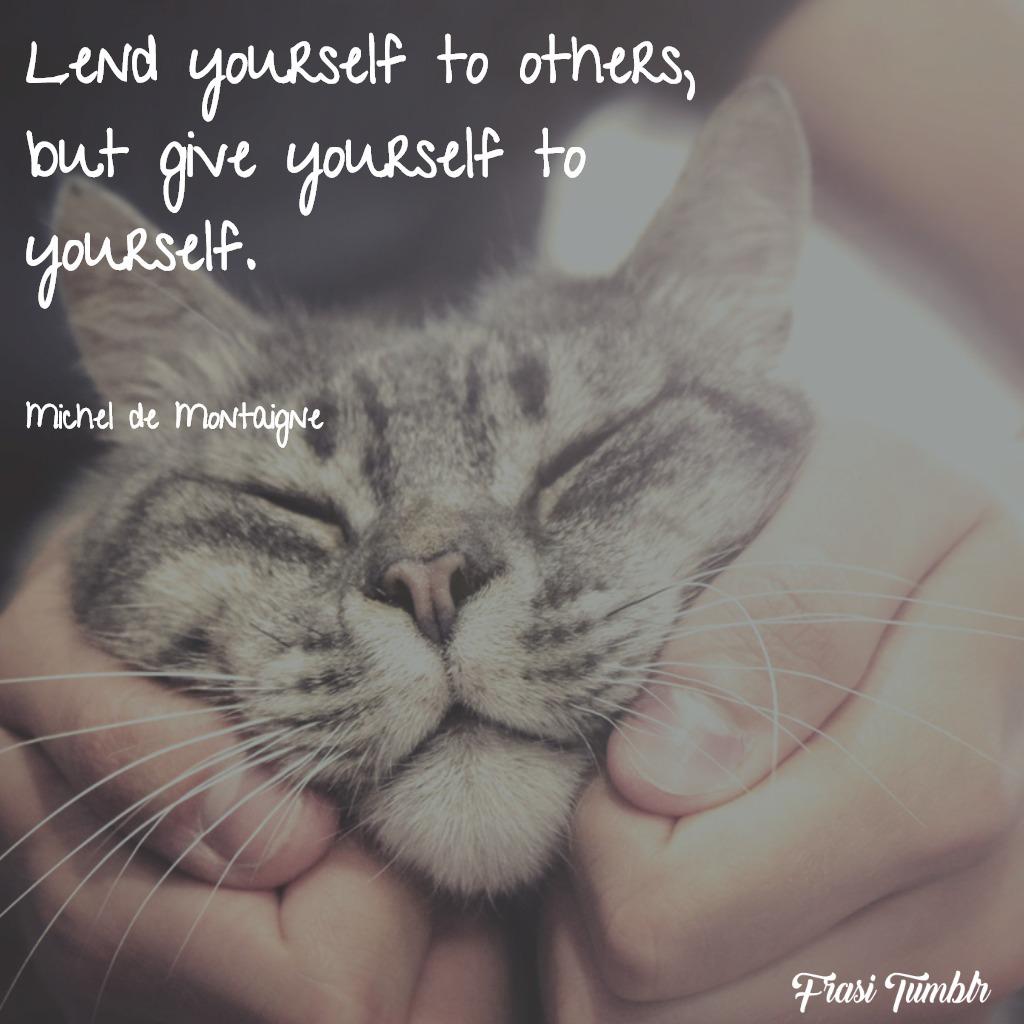 frasi-amare-se-stessi-inglese-prestati-altri-datti-te-stesso
