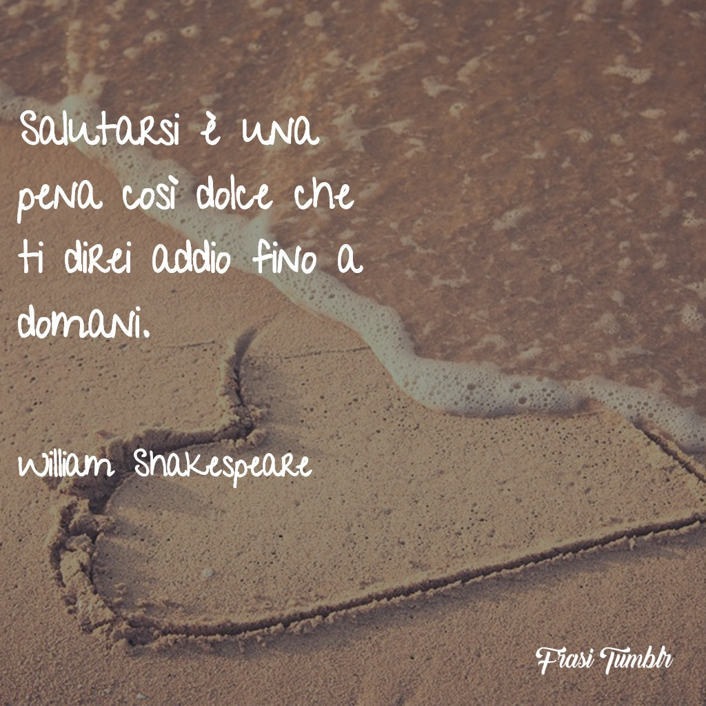 frasi-amore-distanza-salutarsi-pena-dolce-domani-shakespeare