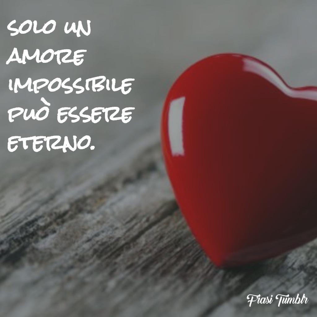 frasi-amore-impossibile-eterno