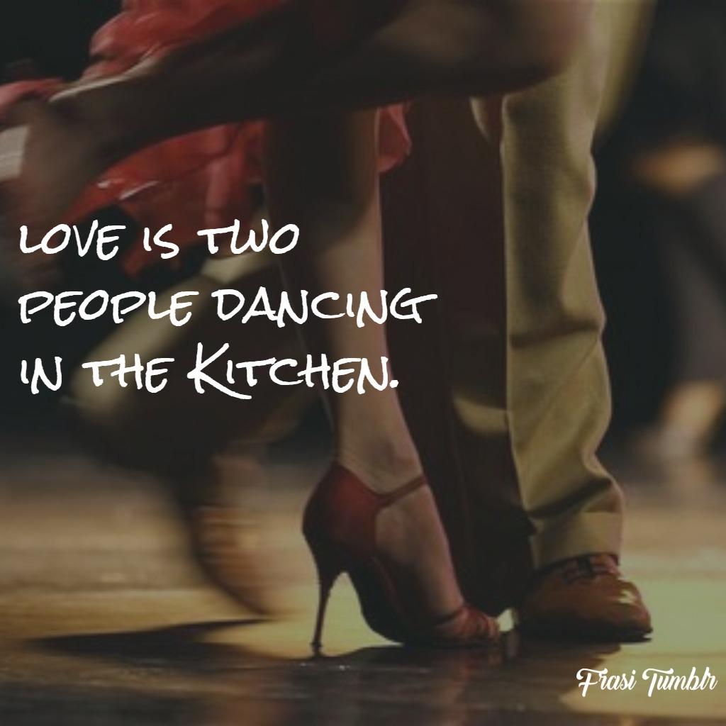 frasi-amore-inglese-ballare-cucina