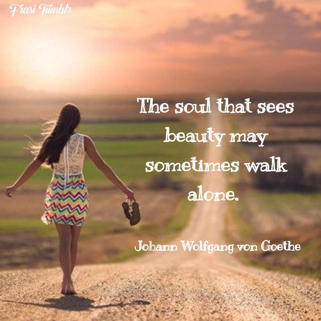 frasi-bellezza-inglese-anima-camminare-sola
