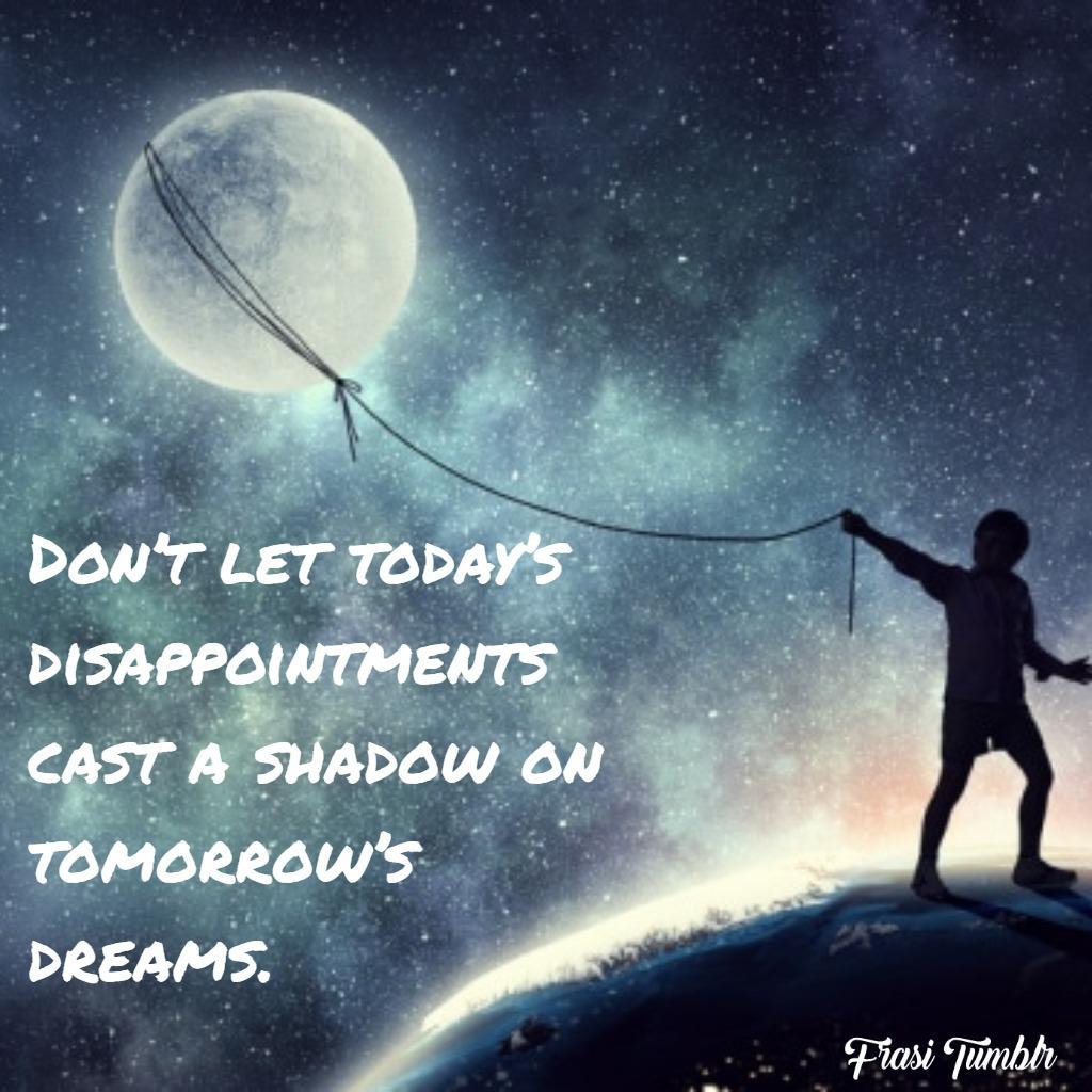 frasi-delusione-inglese-oggi-sogni-ombra-domani