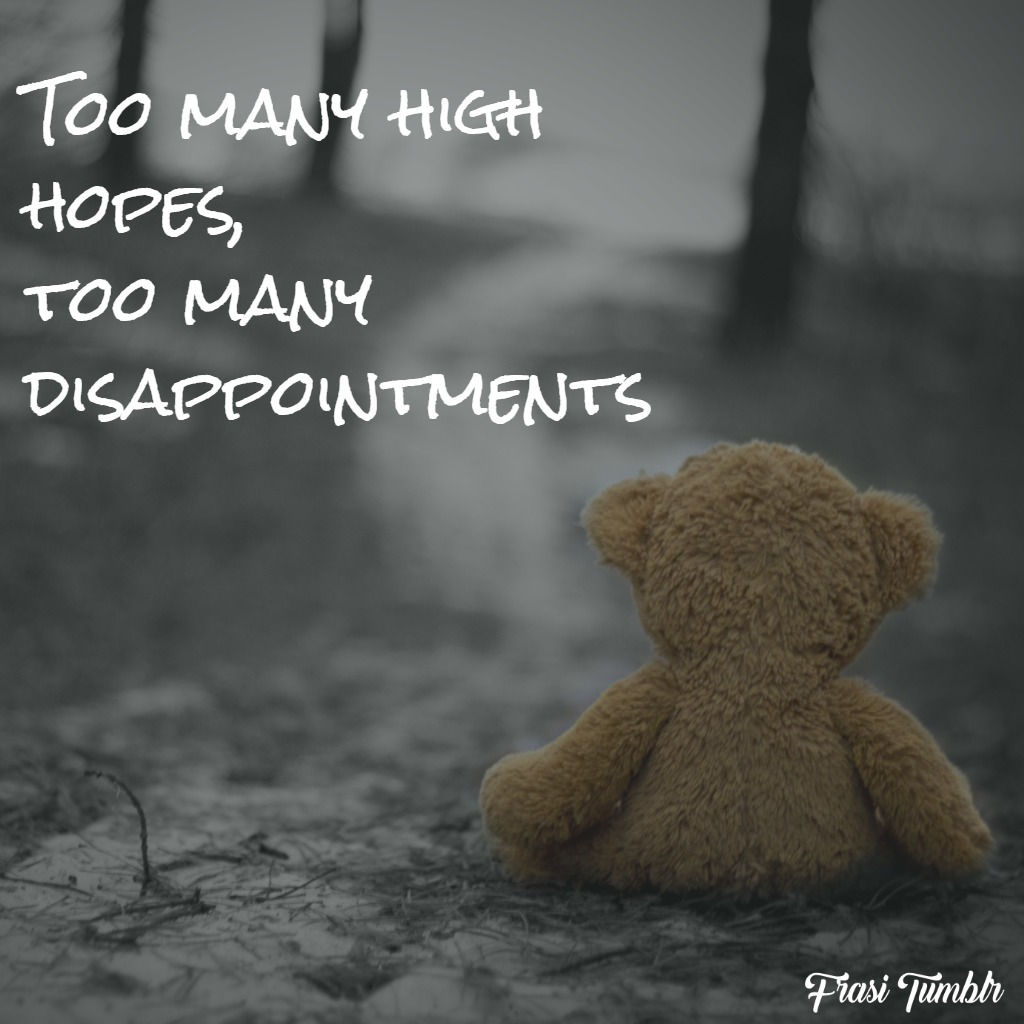 frasi-delusione-inglese-troppe-speranze