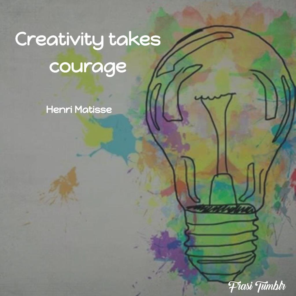 frasi-arte-inglese-creatività-coraggio
