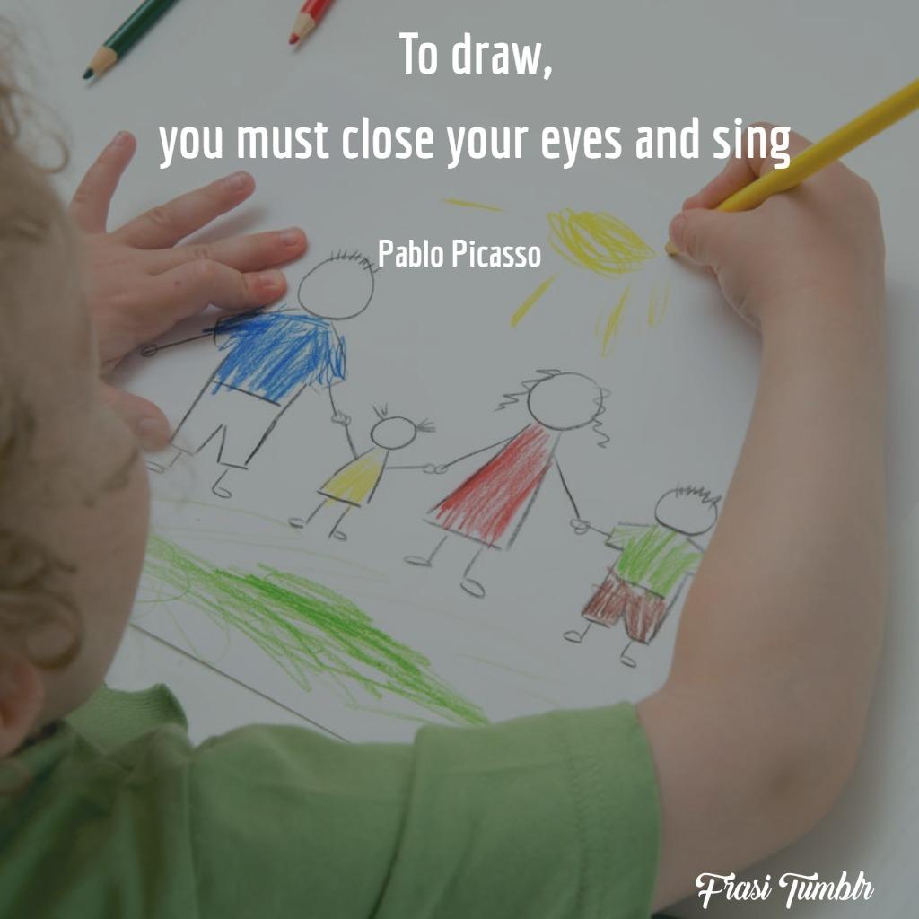 frasi-arte-inglese-disegnare-chiudere-occhi-cantare