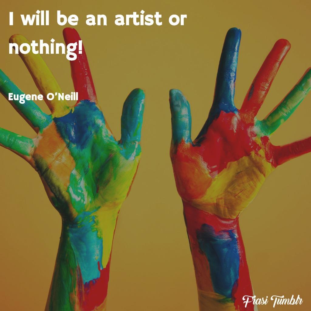 frasi-arte-inglese-sarò-artista-niente