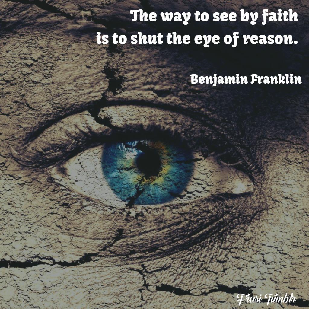 frasi-atee-ateismo-inglese-vedere-fede-occhio-ragione