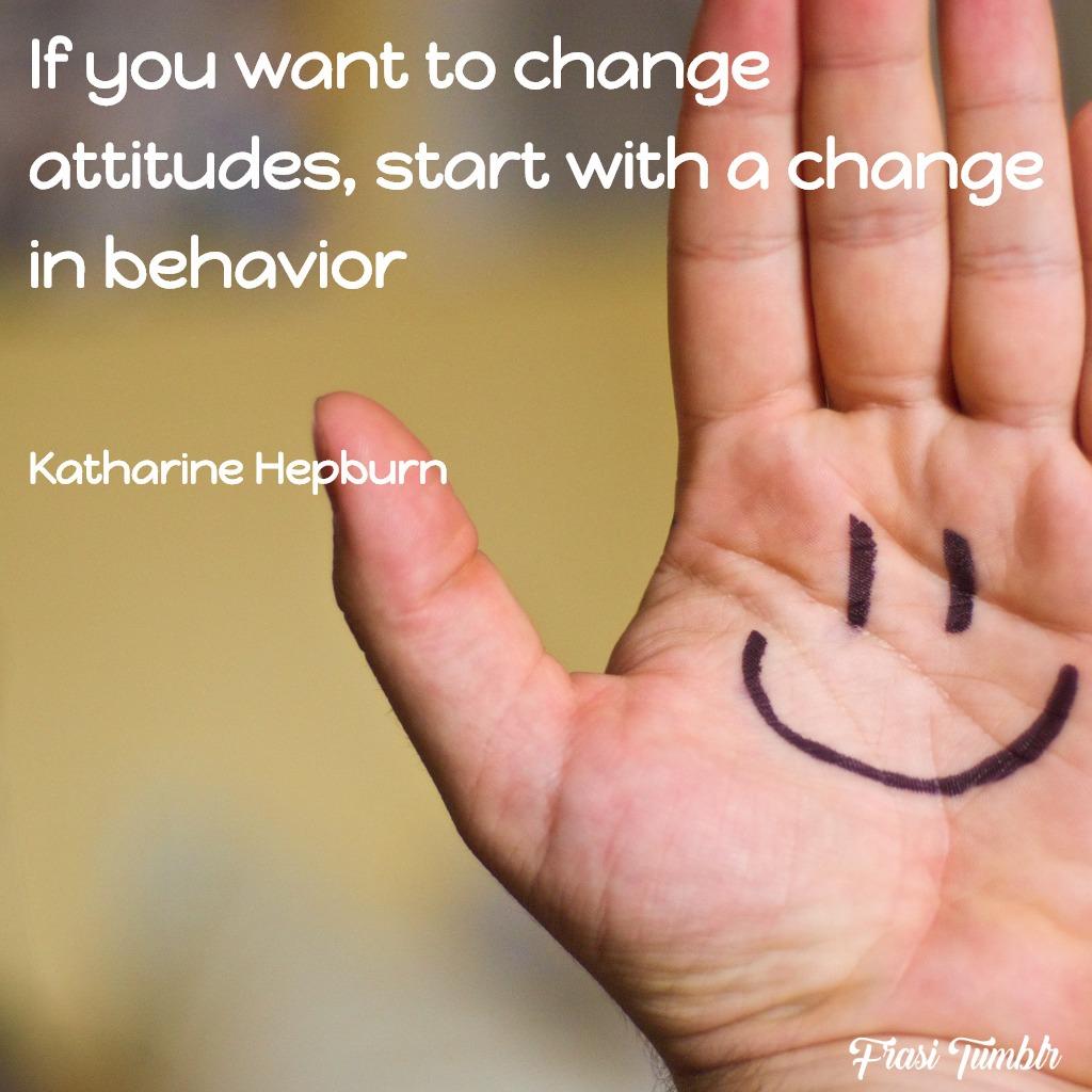 frasi-cambiamento-cambiare-atteggiamento-comportamento