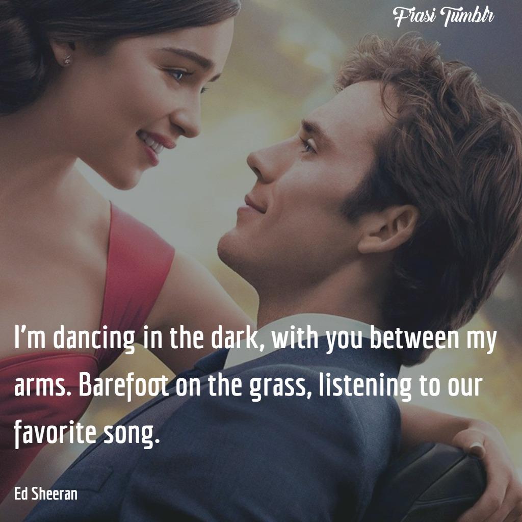 frasi-canzoni-ed-sheeran-ballando