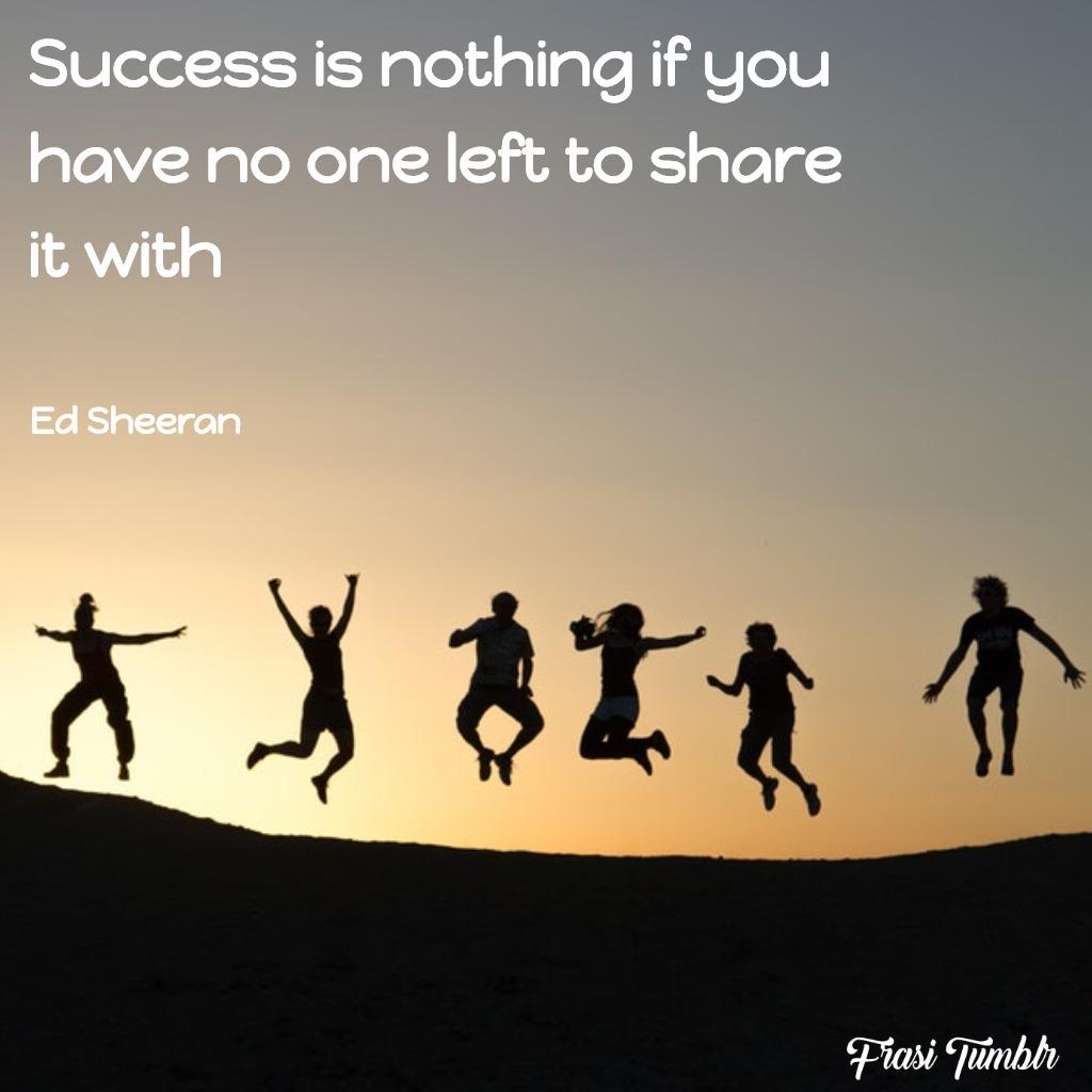 frasi-ed-sheeran-condividere-successo