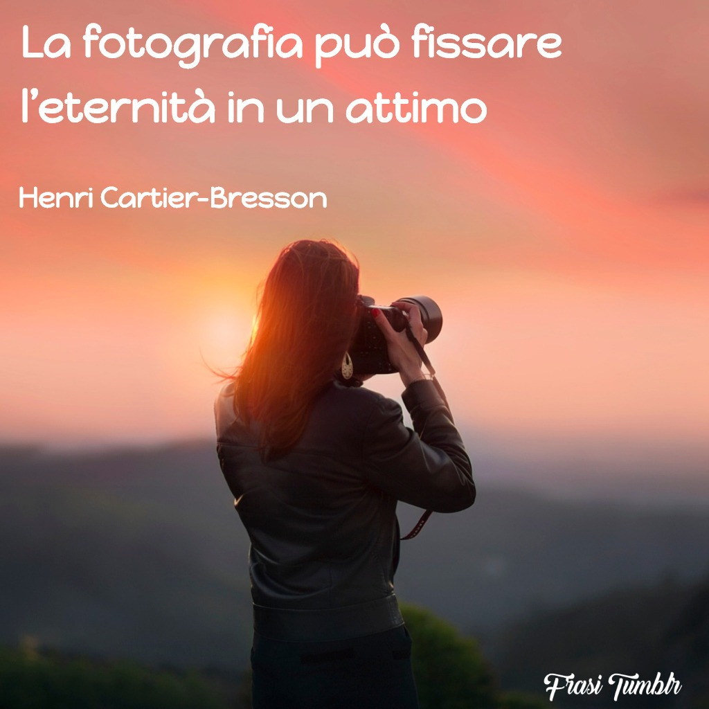 frasi-fotografia-eternità-attimo