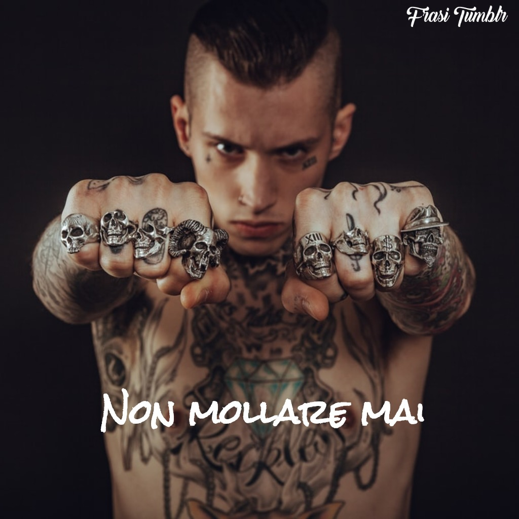 frasi-tatuaggio-uomo-non-mollare