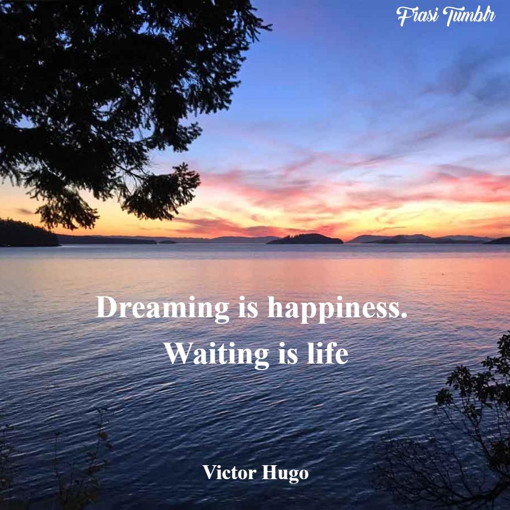 frasi-felicità-inglese-sognare-vita