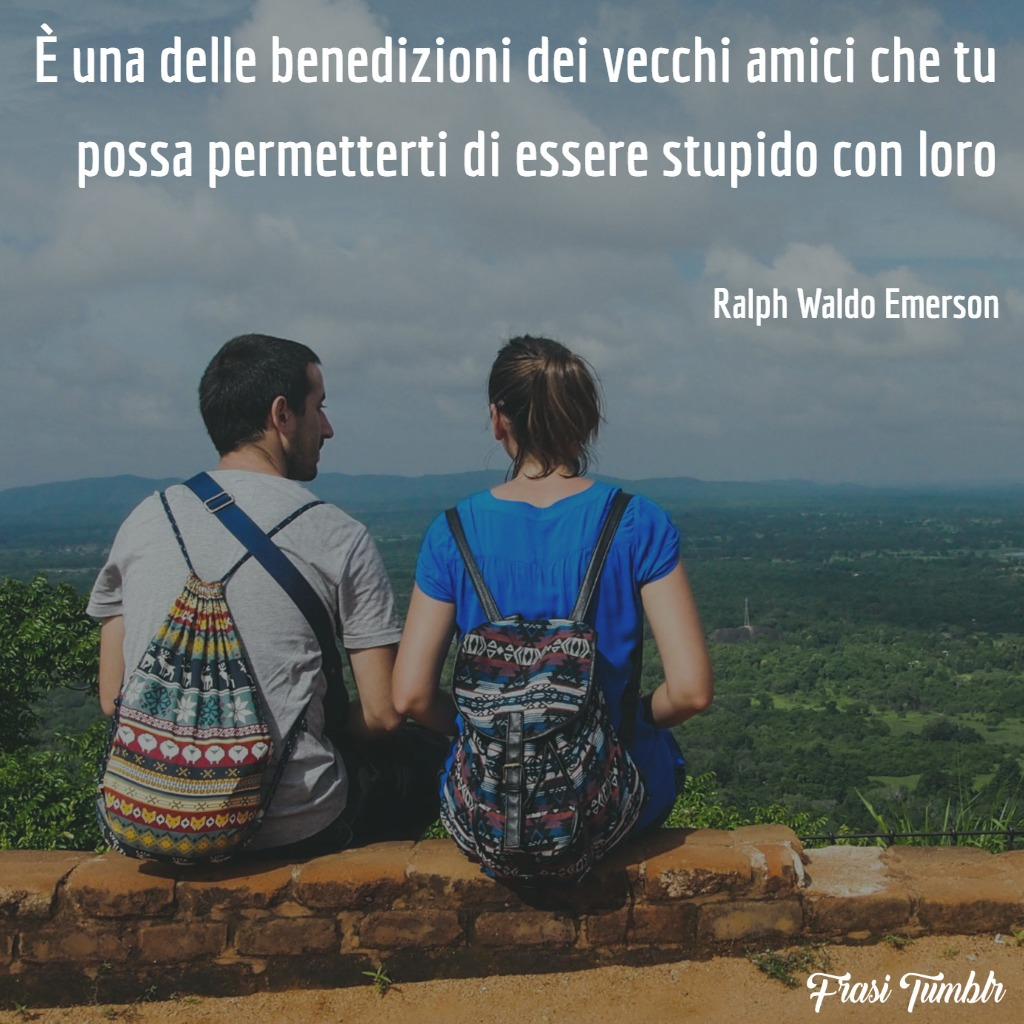 frasi-tumblr-instagram-facebook-whatsapp-vecchi-amici-stupido