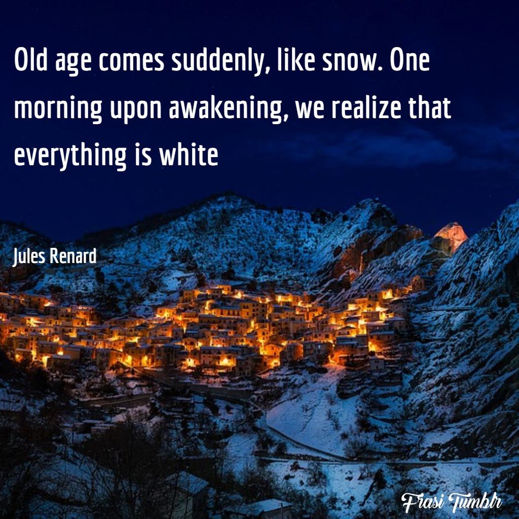 frasi-vecchiaia-età-inglese-neve