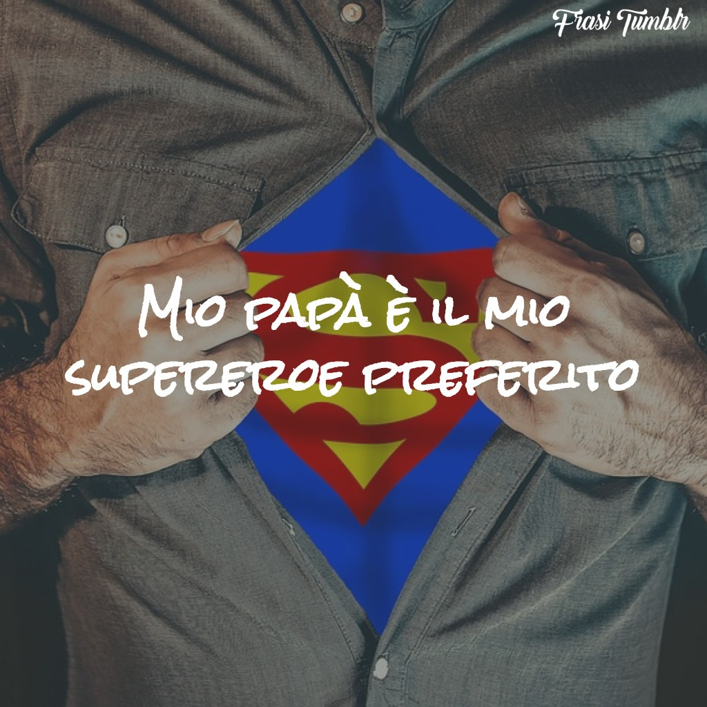frasi-auguri-festa-papà-supereroe-preferito-1024x1024