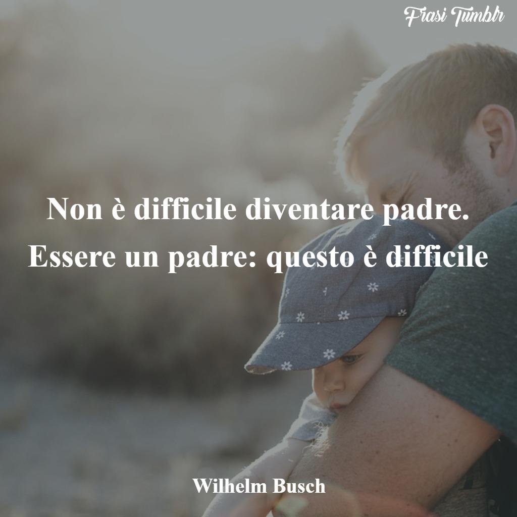frasi-papà-difficile-padre