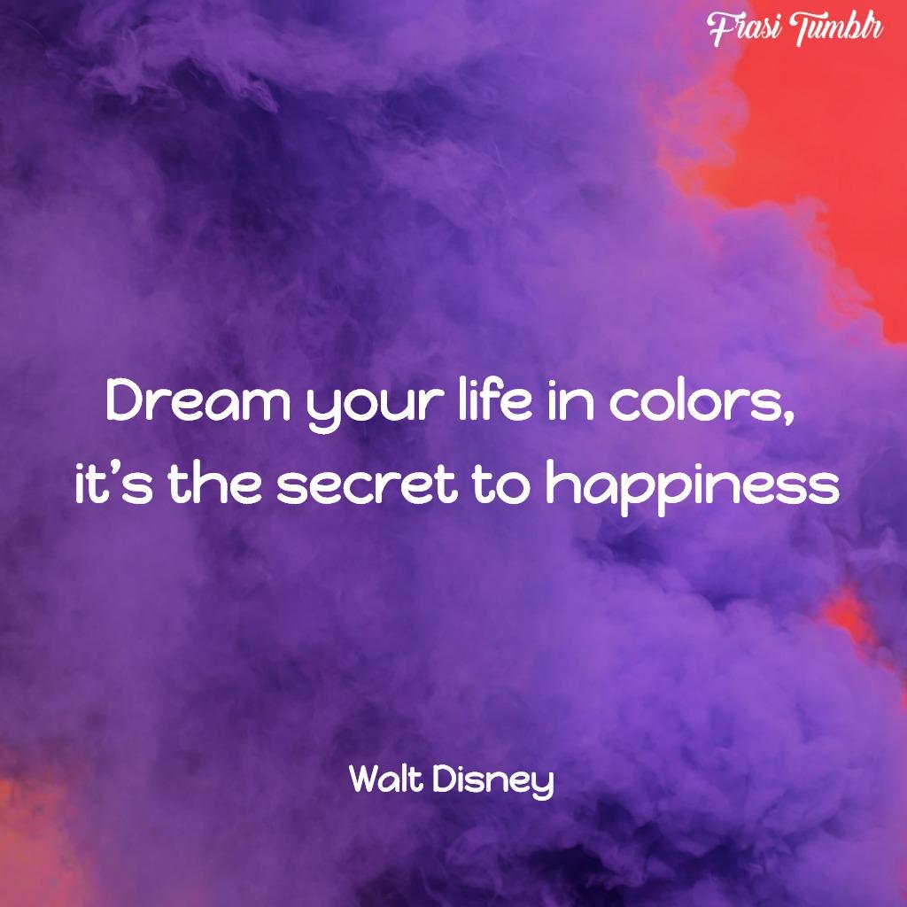frasi-sogni-inglese-colori-felicità-walt-disney