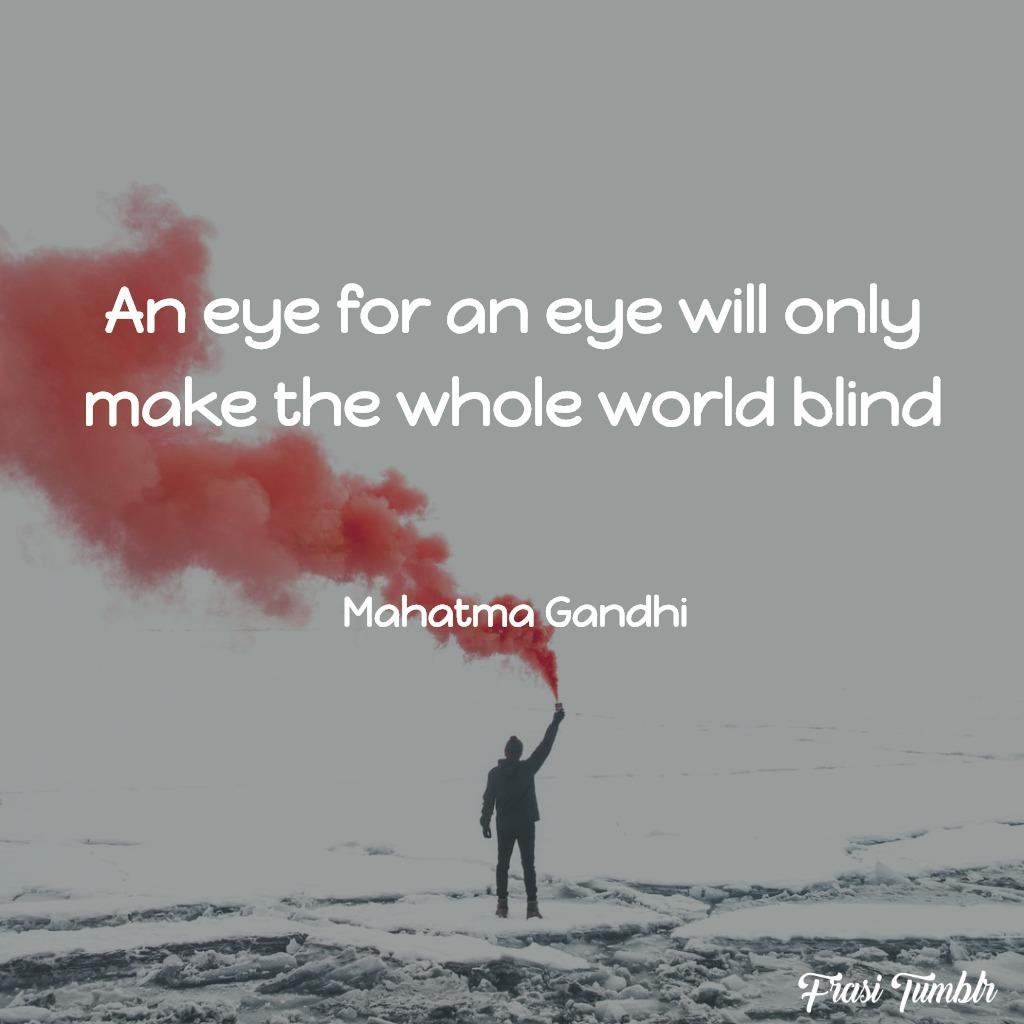 frasi-violenza-non-violenza-inglese-occhio-mondo-cieco