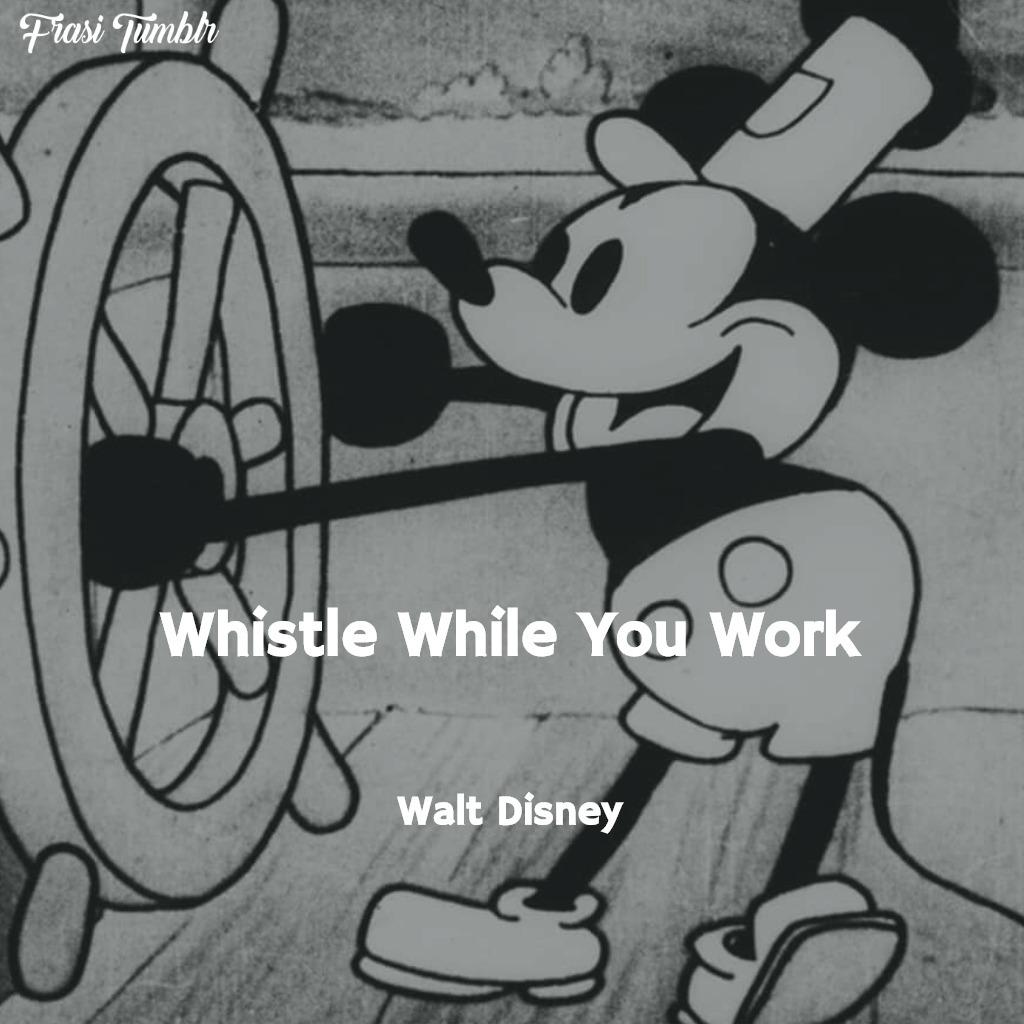 frasi-walt-disney-inglese-fischietta-lavoro