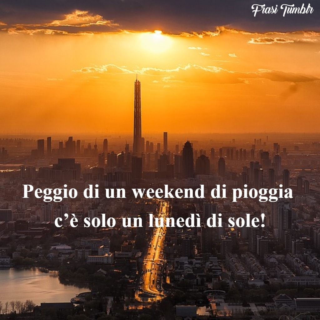frasi-weekend-divertenti-pioggia-lunedì-sole