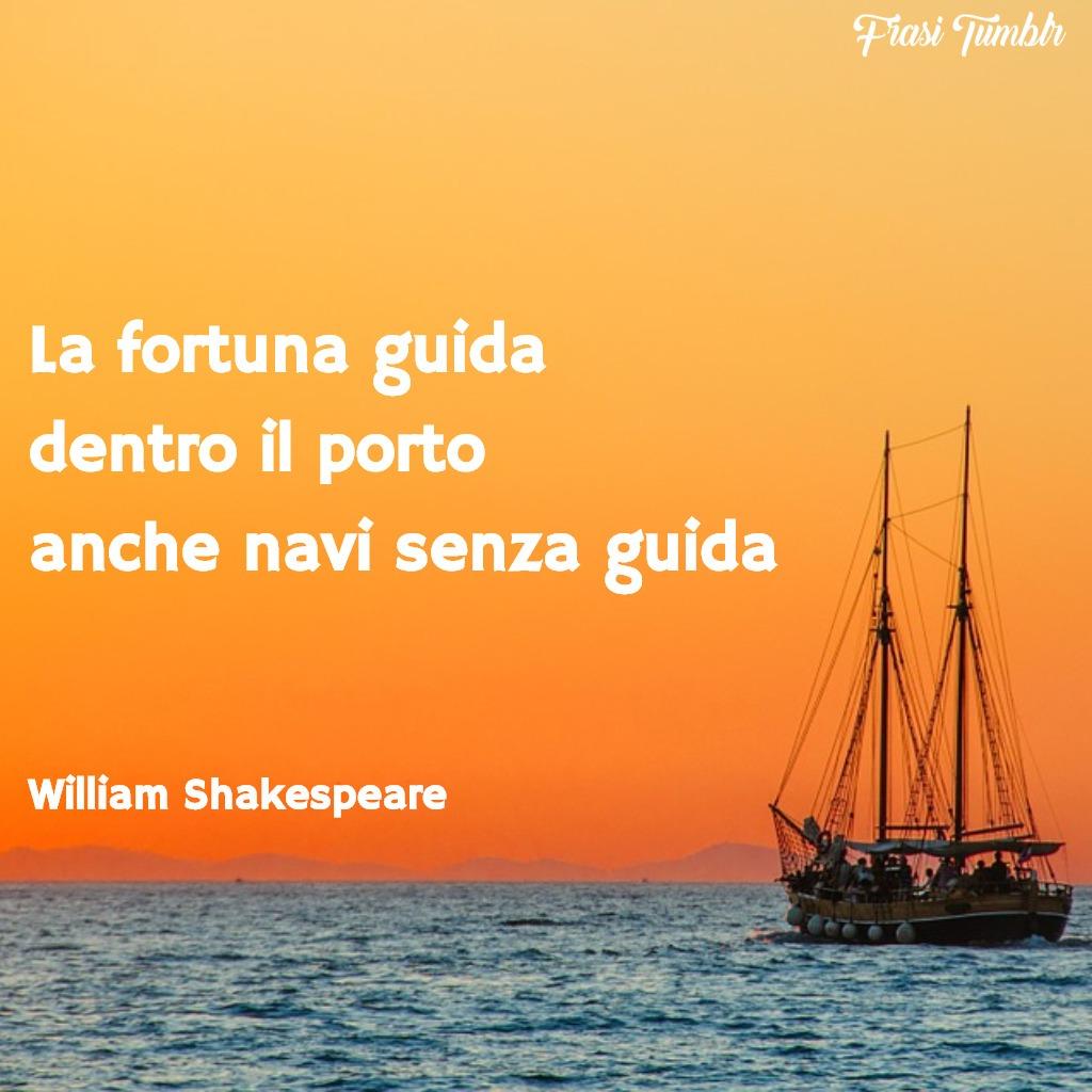 immagini-frasi-fortuna-navi-porto-shakespeare-1024x1024