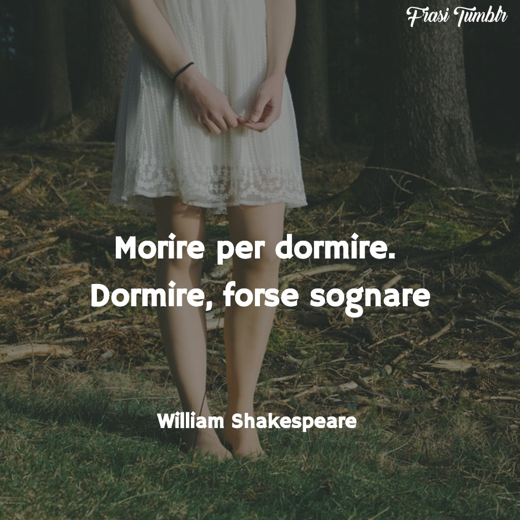 immagini-frasi-morire-dormire-sognare-shakespeare-1024x1024