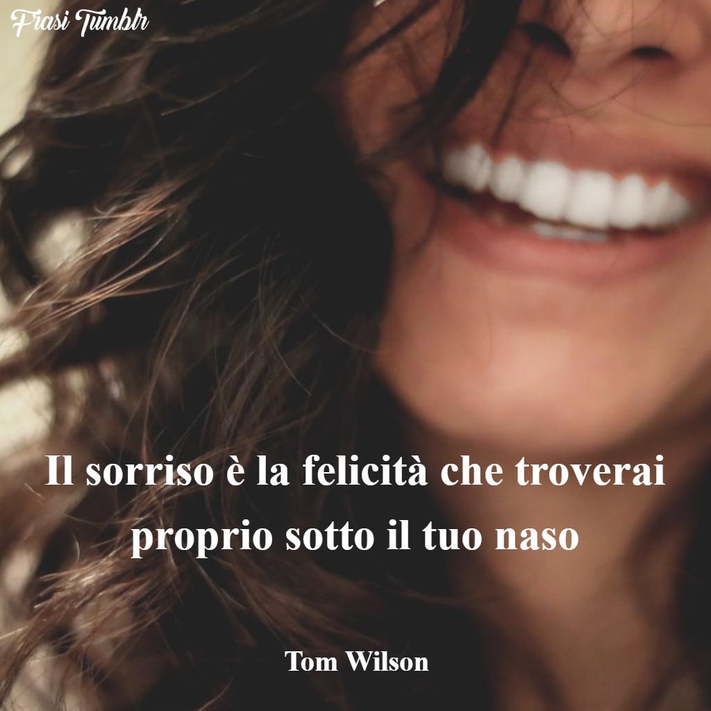immagini-frasi-sorriso-felicità-tom-wilson