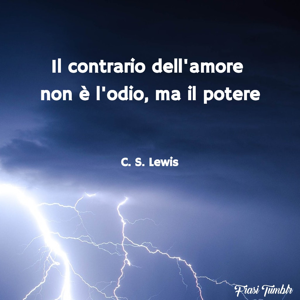 frasi-amore-odio-potere-lewis