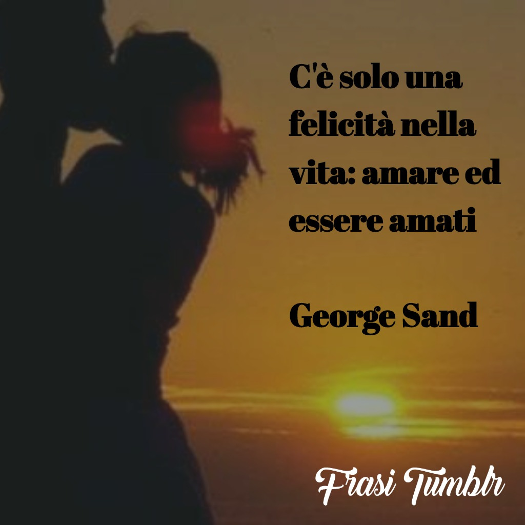 frasi-instagram-felicità-vita-amare-george-sand