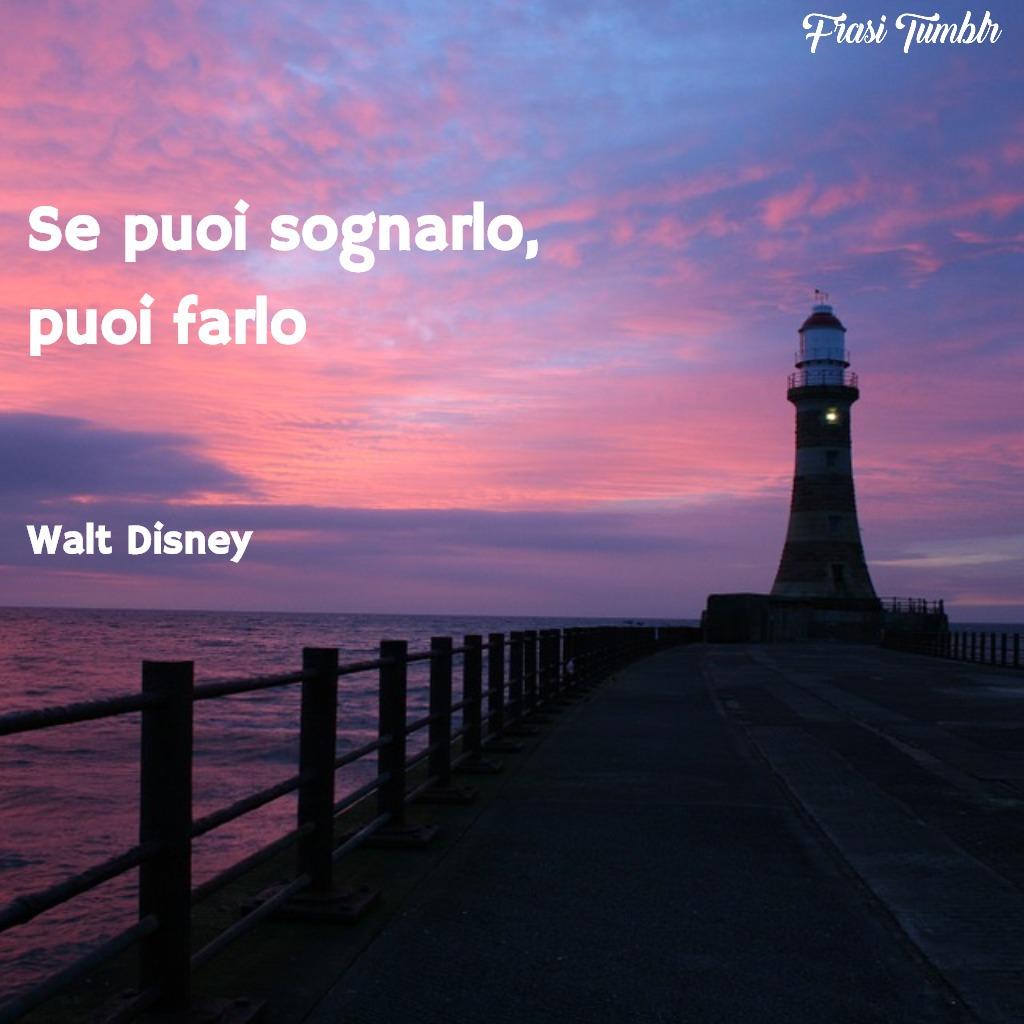 frasi-instagram-walt-disney-sognarlo-farlo
