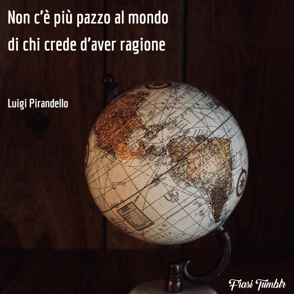 frasi-luigi-pirandello-pazzo-mondo-ragione-1024x1024
