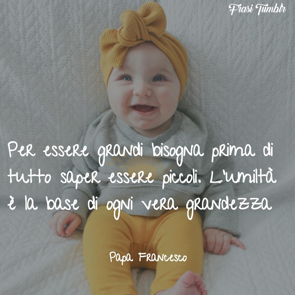 frasi-papa-francesco-amore-umiltà-coraggio-grandi-piccoli