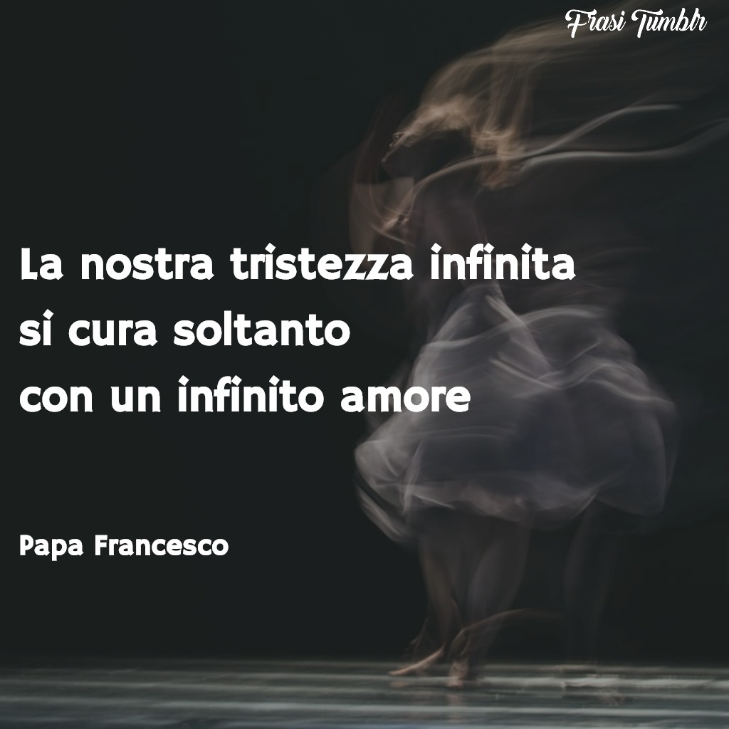 frasi-papa-francesco-amore-umiltà-coraggio-tristezza