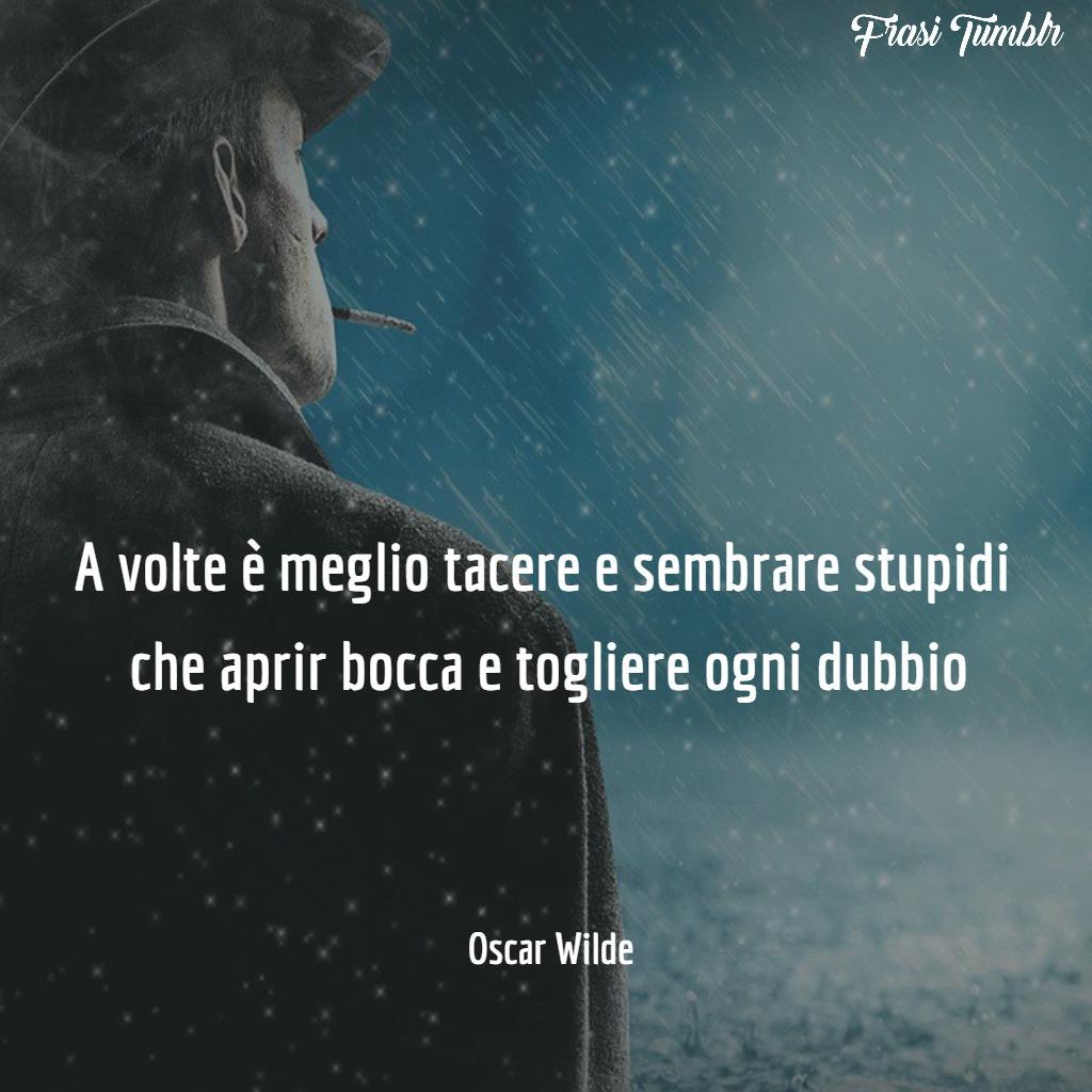 frasi-stupidità-umana-tacere-dubbio-oscar-wilde
