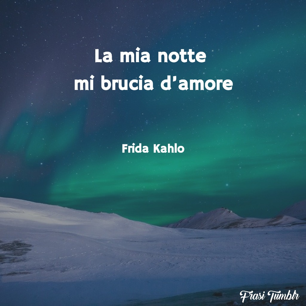 frasi-amore-frida-kahlo-notte-brucia-amore