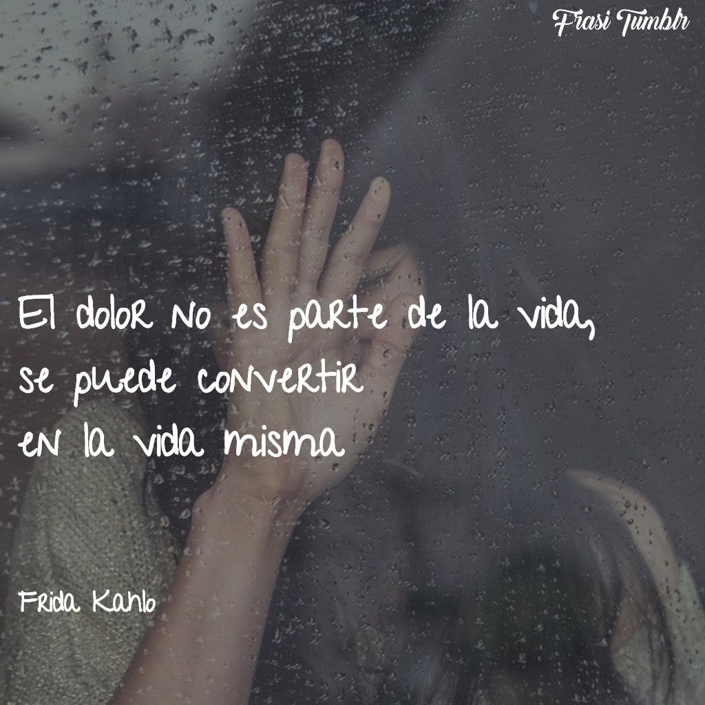 frasi-frida-kahlo-spagnolo-dolore-vita