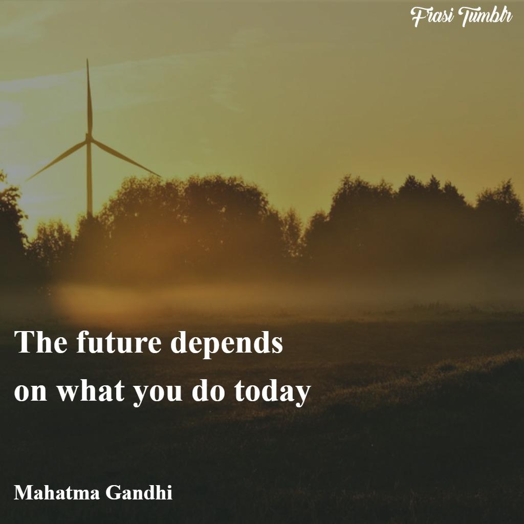 frasi-futuro-inglese-gandhi-fare-oggi