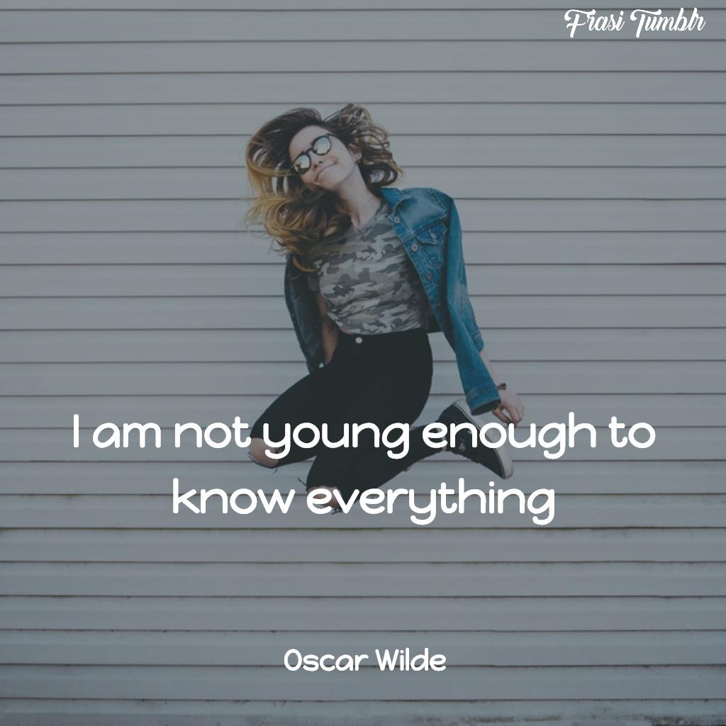 frasi-giovani-giovinezza-inglese-troppo-giovane-sapere-oscar-wilde-1024x1024