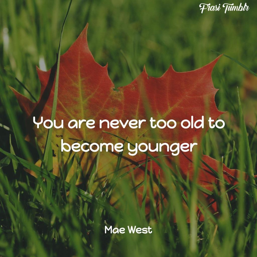 frasi-giovani-giovinezza-inglese-vecchi-diventare-giovani