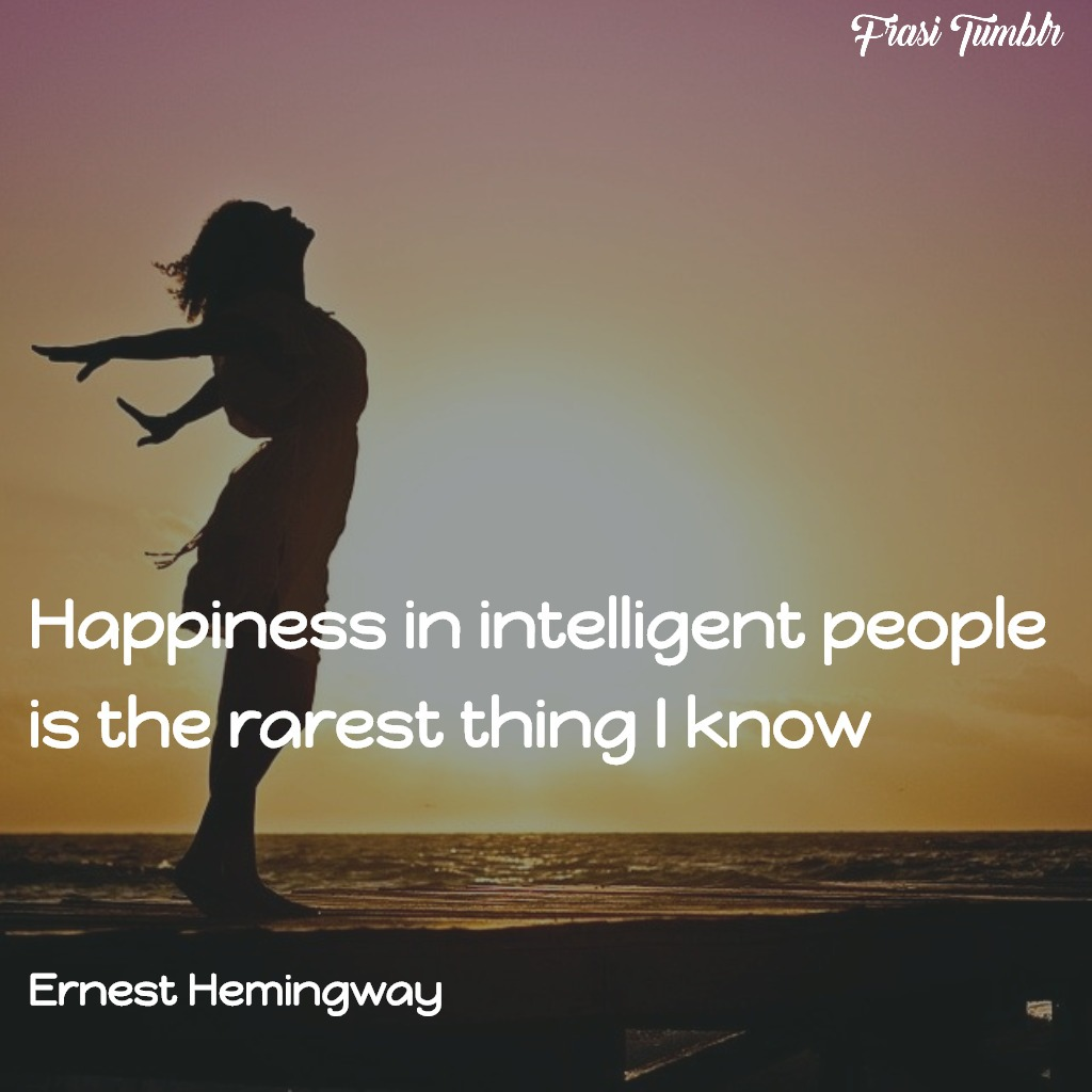 frasi-hemingway-inglese-felicita-persone-intelligenti