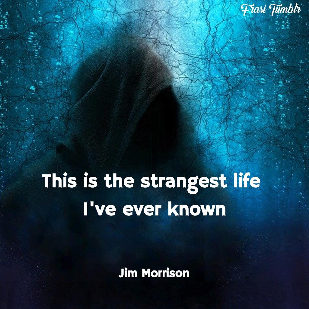 frasi-jim-morrison-inglese-conoscere-strano