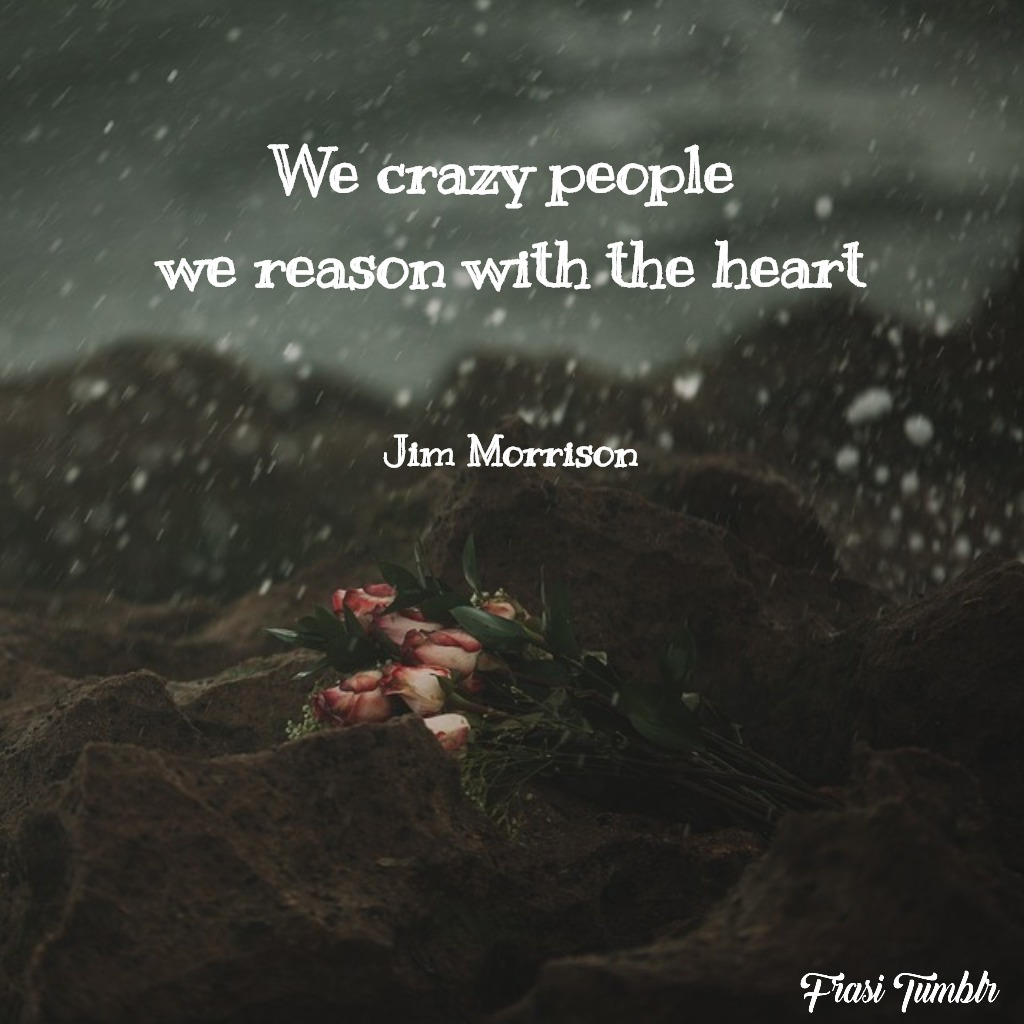 frasi-jim-morrison-inglese-cuore-ragione