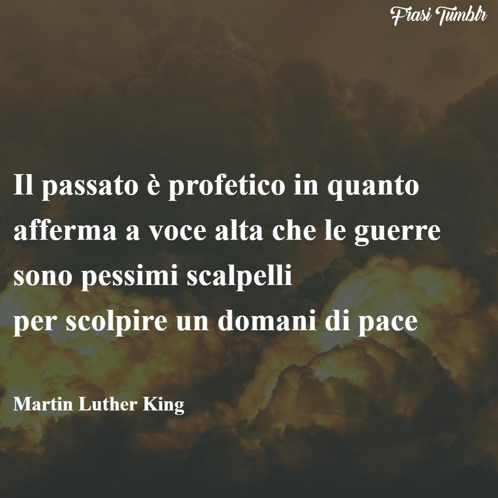 frasi-martin-luther-king-pace-non-violenza-passato-profetico-guerre