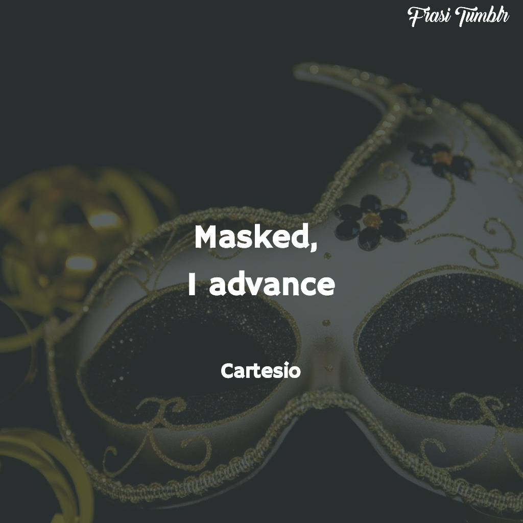 frasi-maschere-inglese-mascherato-avanzo-cartesio