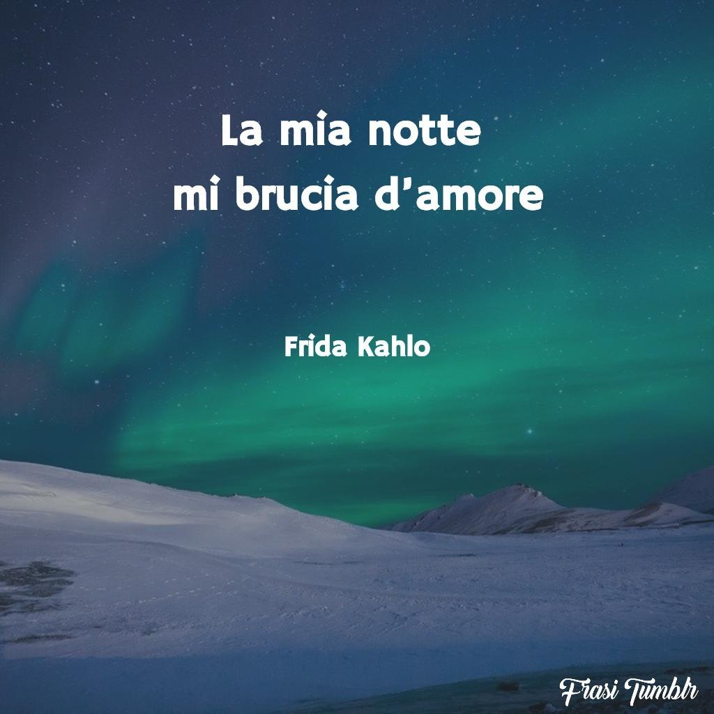 frasi-amore-instagram-frida-kahlo-notte-brucia-amore